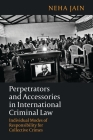 Perpetrators and Accessories in International Criminal Law: Individual Modes of Responsibility for Collective Crimes Cover Image