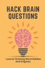 Hack Brain Questions: Lateral Thinking Word Riddles And Enigmas: Riddles About Books Cover Image