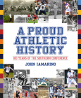 A Proud Athletic History: 100 Years of the Southern Conference Cover Image