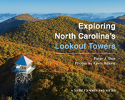 Exploring North Carolina's Lookout Towers: A Guide to Hikes and Vistas Cover Image