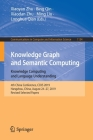 Knowledge Graph and Semantic Computing: Knowledge Computing and Language Understanding: 4th China Conference, Ccks 2019, Hangzhou, China, August 24-27 (Communications in Computer and Information Science #1134) Cover Image