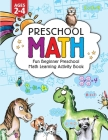 Preschool Math: Fun Beginner Preschool Math Learning Activity Workbook: For Toddlers Ages 2-4, Educational Pre k with Number Tracing, Cover Image