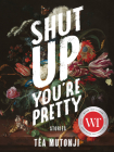 Shut Up You're Pretty Cover Image