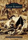 Camp Roberts (Images of America (Arcadia Publishing)) Cover Image