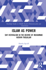 Islam as Power: Shi'i Revivalism in the Oeuvre of Muhammad Husayn Fadlallah (Routledge Studies in Middle Eastern Democratization and Gove) Cover Image