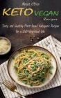 Keto Vegan Recipes: Tasty and Healthy Plant-Based Ketogenic Recipes for a Well-Nourished Life Cover Image