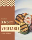 Woo Hoo! 365 Yummy Vegetable Recipes: Greatest Yummy Vegetable Cookbook of All Time Cover Image