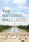 The National Mall: No Ordinary Public Space Cover Image