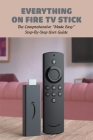 Everything On Fire TV Stick: The Comprehensive