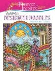 Forever Inspired Coloring Book: Angela Porter's Designer Doodles Hidden Pictures (Forever Inspired Coloring Books) Cover Image