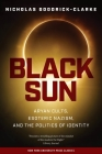 Black Sun: Aryan Cults, Esoteric Nazism, and the Politics of Identity Cover Image