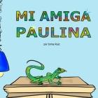 Mi Amiga Paulina Cover Image