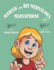 Marvin and His Marvelous Marvaphone Cover Image