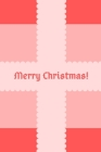 Merry Christmas!: Holiday Present Themed Notebook 6