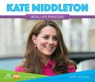 Kate Middleton: Real-Life Princess (Big Buddy Pop Biographies) Cover Image