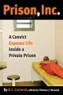 Prison, Inc.: A Convict Exposes Life Inside a Private Prison (Alternative Criminology #14) Cover Image