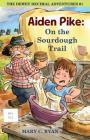 Aiden Pike: : On the Sourdough Trail Cover Image