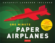 One Minute Paper Airplanes Kit: 12 Pop-Out Planes, Easily Assembled in Under a Minute: Paper Airplane Book with Paper, 12 Projects & Plane Launcher [W Cover Image