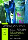 Sexual Violence and Abuse [2 Volumes]: An Encyclopedia of Prevention, Impacts, and Recovery Cover Image