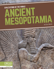 Ancient Mesopotamia (Civilizations of the World) Cover Image