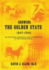 Growing the Golden State: 1847-1900: The Adventures, Experiences and Contributions of Two Pioneer Families Cover Image
