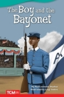 The Boy and the Bayonet (Fiction Readers) Cover Image
