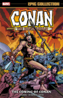 Conan the Barbarian Epic Collection: The Original Marvel Years – The Coming of Conan Cover Image