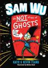 Sam Wu Is Not Afraid of Ghosts, 1 Cover Image