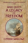 Mary Queen a Legacy of Freedom Cover Image