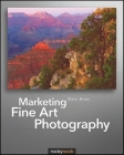 Marketing Fine Art Photography Cover Image