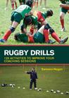 Rugby Drills: 125 Activities to Improve Your Coaching Sessions Cover Image