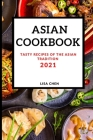 Asian Cookbook 2021 for Beginners: Tasty Recipes of the Asian Tradition Cover Image