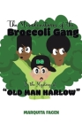 The Misadventures of the Broccoli Gang: In the Mystery of