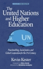 The United Nations and Higher Education: Peacebuilding, Social Justice and Global Cooperation for the 21st Century (hc) (Peace Education) Cover Image