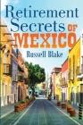 Retirement Secrets of Mexico Cover Image