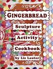 Gingerbread Sculpture Activity Cookbook Cover Image