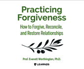 Practicing Forgiveness: How to Forgive, Reconcile, and Restore Relationships Cover Image