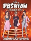 Cute Fashion Coloring Book: Amazing fashion coloring book for girls and teens, amazing pages with fun designs style and adorable outfits. Cover Image