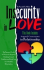 Insecurity in Love: 2 Books in 1- Communication and Anxiety in Relationship. The Ultimate Guide to Overcome Couple Conflicts, Negative Thi Cover Image