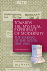 Towards the Mystical Experience of Modernity: The Making of Rav Kook, 1865-1904 Cover Image