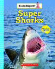 Super Sharks (Be An Expert!) (Library Edition) Cover Image
