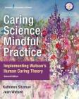 Caring Science, Mindful Practice: Implementing Watson's Human Caring Theory Cover Image