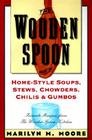 The Wooden Spoon Book of Home-Style Soups, Stews, Chowders, Chilis and Gumbos: Favorite Recipes from the Wooden Spoon Kitchen Cover Image