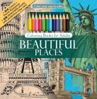 Color Your Way to Calm Beautiful Places [With Colored Pencils] Cover Image