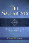 The Sacraments: Historical Foundations and Liturgical Theology Cover Image