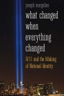 What Changed When Everything Changed: 9/11 and the Making of National Identity Cover Image
