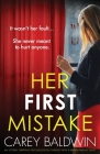 Her First Mistake: An utterly gripping psychological thriller with a breathtaking twist Cover Image