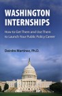 Washington Internships: How to Get Them and Use Them to Launch Your Public Policy Career Cover Image