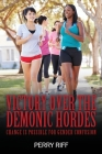 Victory Over the Demonic Hordes: Change Is Possible for Gender Confusion Cover Image