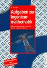 Aufgaben Zur Ingenieurmathematik: Differenzialgleichungen, Numerik, Fourier- Und Laplacetheorie - Mit Mathematica- Und Maple-Beispielen Cover Image